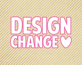 Custom | Design Change | per sheet