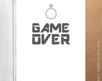 GAME OVER / Engagement / Love / Greeting Card / Handmade / Printed
