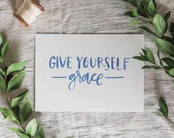 Give Yourself Grace Watercolor Hand-Lettered Print