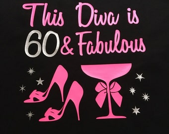 This Diva is 60 & Fabulous Women's Tee available in many colors with neon pink and silver vinyl graphic S-XXL
