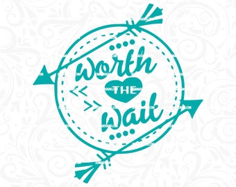 Worth the wait svg - baby svg - svg files - baby svg files -   .DXF .SVG, .PNG Silhouette studio-cutting file- commercial use svg