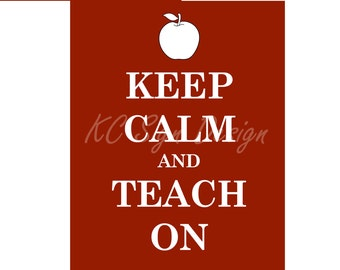 Keep Calm and Teach On 8x10 Digital Printable