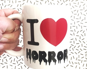 I Love Horror Mug // Coffee Mugs With Sayings - Coffee Mug - Horror - Drinking Mug - Horror Movie - Tea Mug - Large Mug - Horror Mug