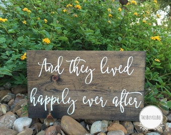 Happily Ever After Sign ~ Happily Ever After Wood Sign~ And They Lived Happily Ever After Sign~ Wedding Sign ~ Wedding Decor ~ Anniversary