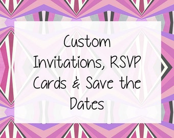 Custom Save the Dates, Invitations & RSVP Cards