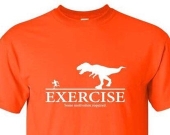 Exercise, Motivation Required Funny Workout T-Shirt