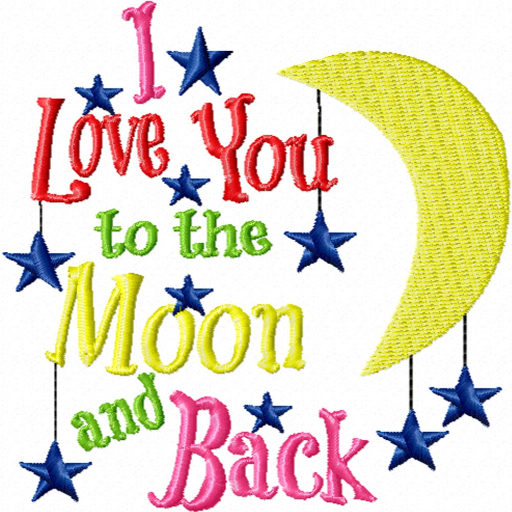 i love you to the moon and back a machine embroidery design. Black Bedroom Furniture Sets. Home Design Ideas