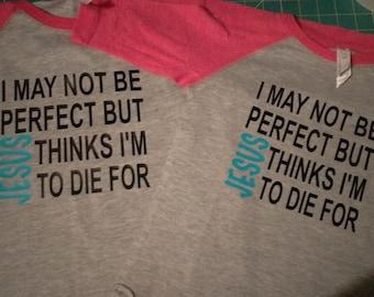 Youth I may not be perfect shirt