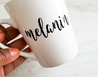 Melanin, Melanin Mug, Black Girl Magic, Coffee Mugs, Tea Mugs, Black and White Mugs, Mugs, Script