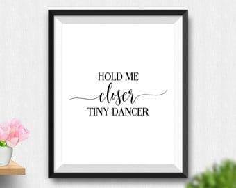 Printable Hold Me Closer Tiny Dancer Wall Art, Elton John Typography Poster, Black And White Art Digital Print, Music Poster (Stck442)