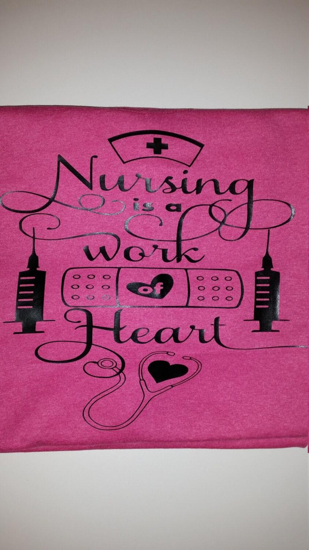 Nursing Is A Work Of Heart Nurse T Shirt Nurse Shirt