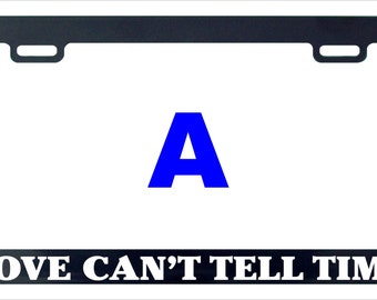 Love can't tell time funny assorted license plate frame