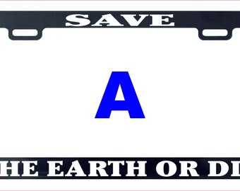 Save the earth or die license plate frame decal sticker