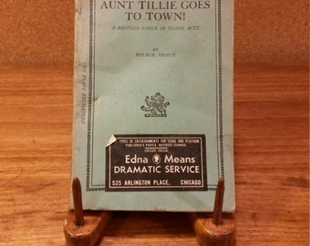 Vintage Theater, Play, Performing Arts Book Aunt Tillie Goes To Town! 1937