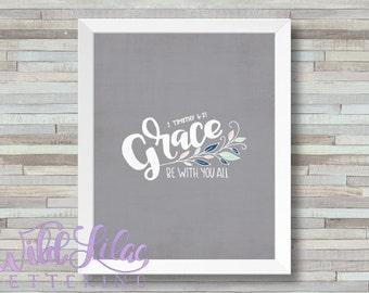 1 Timothy 6:21 - Grace Be With You All - DIGITAL PRINT