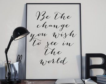 Be the change you wish to see in the world Mahatma Gandhi quote print poster. Bombshell font text. Gift, art, nursery decor. A4 A3 Australia