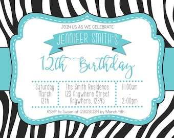 Teen Birthday Girl Invitation - Zebra Pattern - Several Color Combos - Any age!