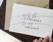 "Handmade Myers-Briggs Themed Card ""The Extrovert to my Introvert"" (customizable)"