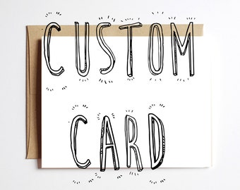 Custom Greeting Card (Handmade or digital print)
