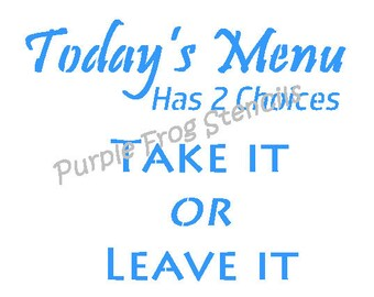 Today's Menu Take it or Leave it STENCIL, Kitchen, Different Sizes, Food Stencil