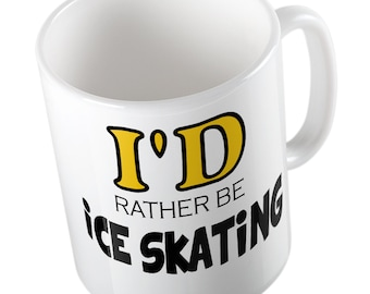 I'd rather be Ice Skating mug