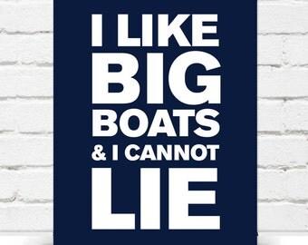 Coastal Print I Like Big Boats & I Cannot Lie TYPOGRAPHY
