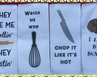 Funny kitchen towels- whip it-chop it like its hot-bridal gift-housewarming gift-I like big bundts-kitchen decor-holiday gifts-set of 4