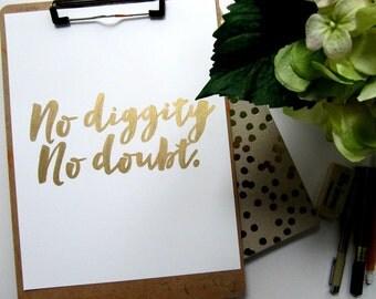 No Diggity, No Doubt - Print