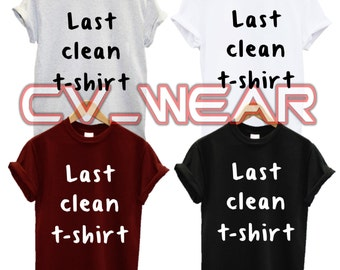 last clean t shirt not a morning person crazy love fashion tumblr funny trend hipster swag dope hype high new all colours