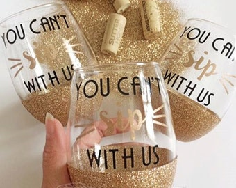 You can't sip with us//Wine glass