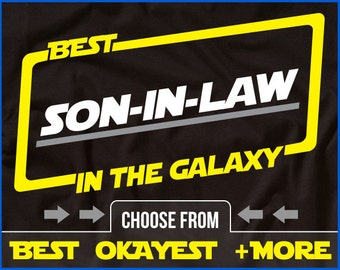 Best Son-In-Law In The Galaxy Shirt Son-In-Law Shirt Gift For Son-In-Law