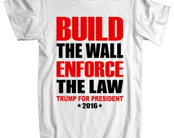 American Apparel Build The Wall Enforce The Law Trump 2016 T-Shirt