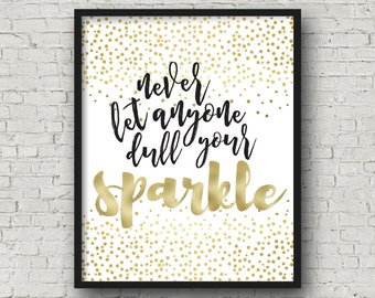 Never Let Anyone Dull Your Sparkle, Printable Wall Art, Inspirational Quote