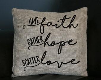Burlap Pillow, Faith Hope Love Pillow, Decorative Pillow,  Decorative Pillow, Throw Pillow