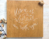 Home is Wherever I'm With You - Home Quote - Love Quote - Wedding Quote