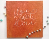 Home Sweet Home - Home Decor - Housewarming - Host Gift - Home Quote