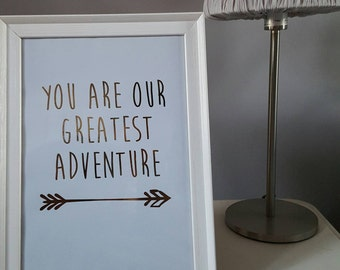 You Are Our Greatest Adventure Rose Gold Foil Print - Gold Foil Print - Nursery Print - Gold Foil - Print