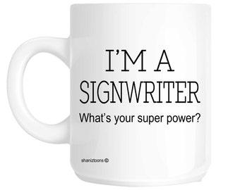 Signwriter Funny Gift Mug shan299