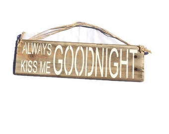 Pallet Wood Sign - Always Kiss Me Goodnight - Bedroom Wall Decor - Master Bedroom Wall Art - Kissing Sign - Fast Shipping - Reclaimed Pallet