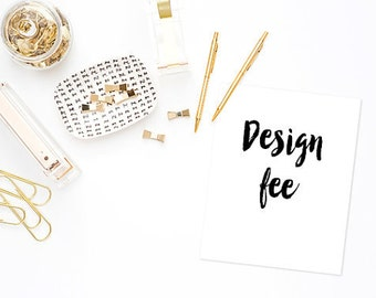 A Little Extra | Extra design fee when you need a little more added to your design