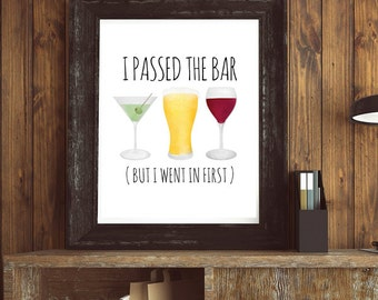 I Passed The Bar But I Went In First Digital 8x10 Printable Poster Funny Lawyer Bar Exam Pun Drink Puns Law Legal Punny Beer Martini Wine