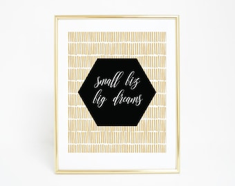 Quote Print, Small Biz Big Dreams