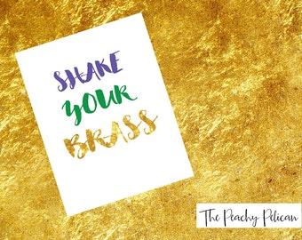 Mardi Gras Print: Shake Your Brass, Digital Download, PDF