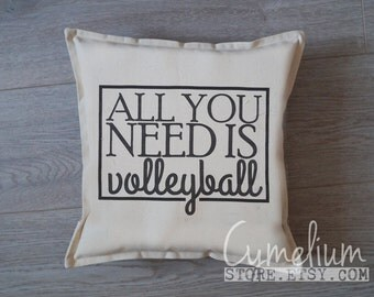Volleyball is all you need -hand made pillow case