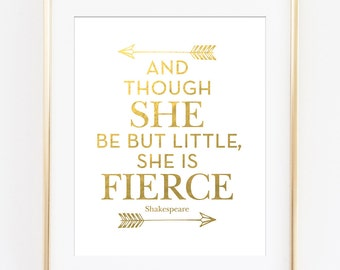 And Though She Be But Little SHE IS FIERCE, Shakespeare Quote, Printable Art Print, Gold Tribal Print, Girls Room Decor, Gold Arrow Art