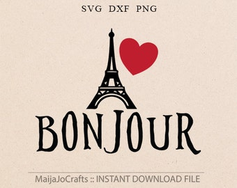 Love Paris SVG Valentine svg Bonjour svg France svg Eiffel tower svg Cricut downloads Svg files for Silhouette Iron on files Heart svg