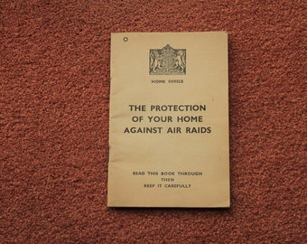 The Protection of Your Home Against Air Raids - a Home Office booklet