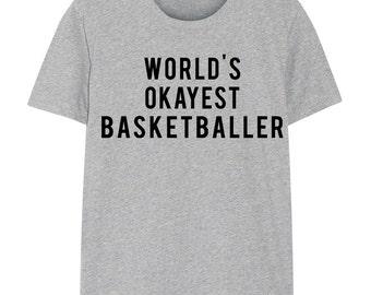 Basketball T-Shirt, World's Okayest Basketballer T Shirt Gift for Him or Her - 25
