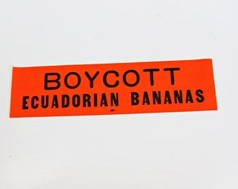 1970s Oversized Boycott Ecuadorian Bananas Bumper Sticker Union Made Day Glo Color