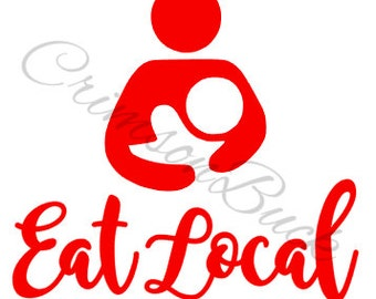 Eat Local Breastfeeding Decal